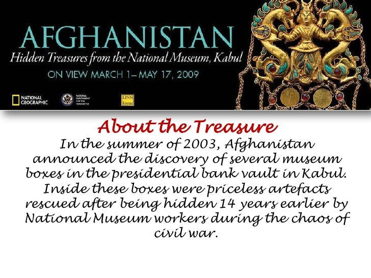 About the Treasure<br />In the summer of 2003, Afghanistan announced the discovery of several museum boxes in the presiden...