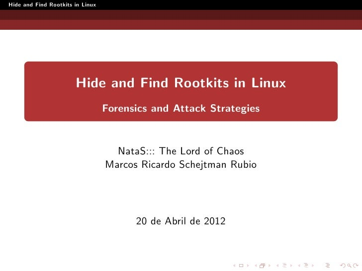 Hide and Find Rootkits in Linux                       Hide and Find Rootkits in Linux                                  For...