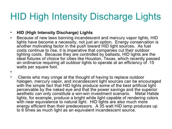 HID High Intensity Discharge Lights  <ul><li>HID (High Intensity Discharge) Lights </li></ul><ul><li>Because of new laws b...