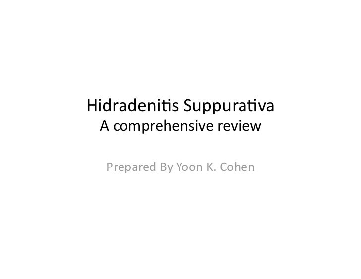 Hidradeni(s Suppura(va  A comprehensive review   Prepared By Yoon K. Cohen