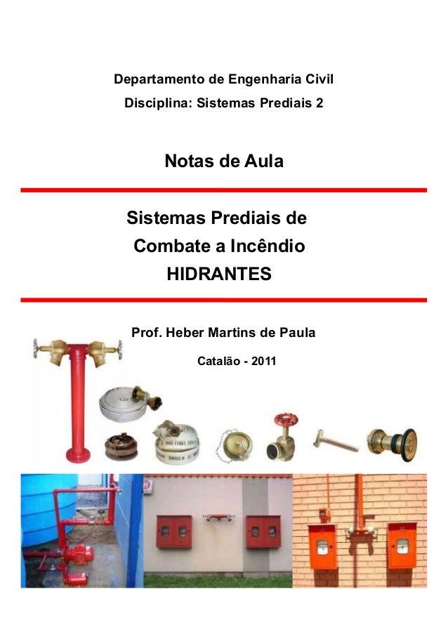 Departamento de Engenharia Civil Disciplina: Sistemas Prediais 2  Notas de Aula Sistemas Prediais de Combate a Incêndio HI...