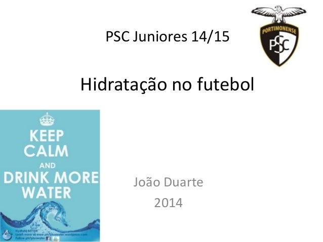 Hidratação no futebol João Duarte 2014 PSC Juniores 14/15