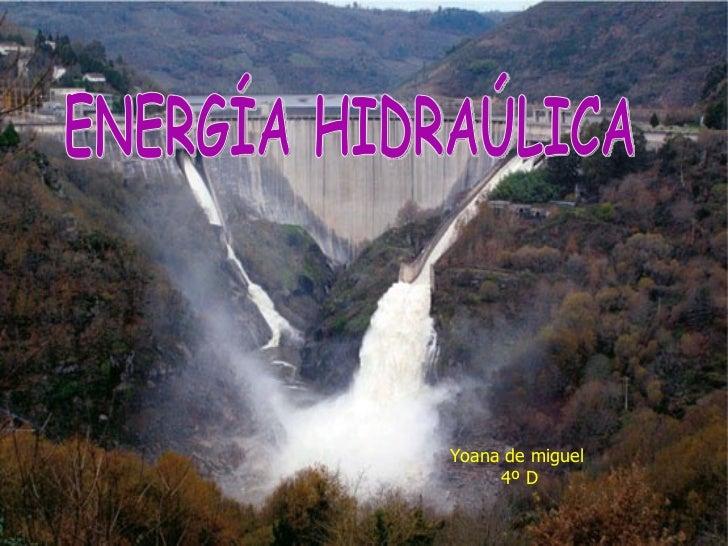 Yoana de miguel 4º D ENERGÍA HIDRAÚLICA