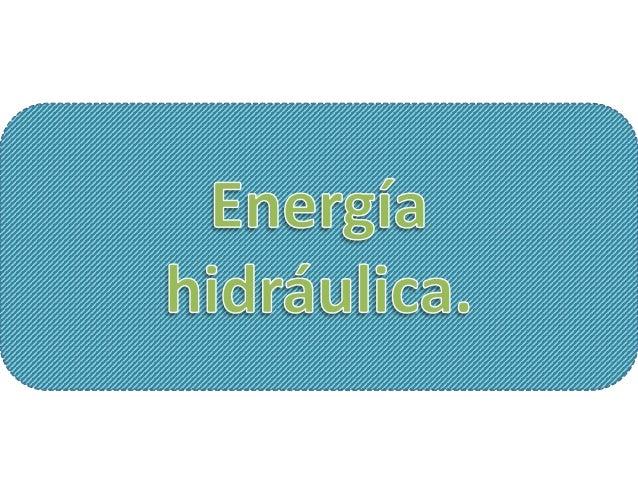 La energía hidroeléctrica es electricidad generada aprovechando la energía del agua en movimiento.