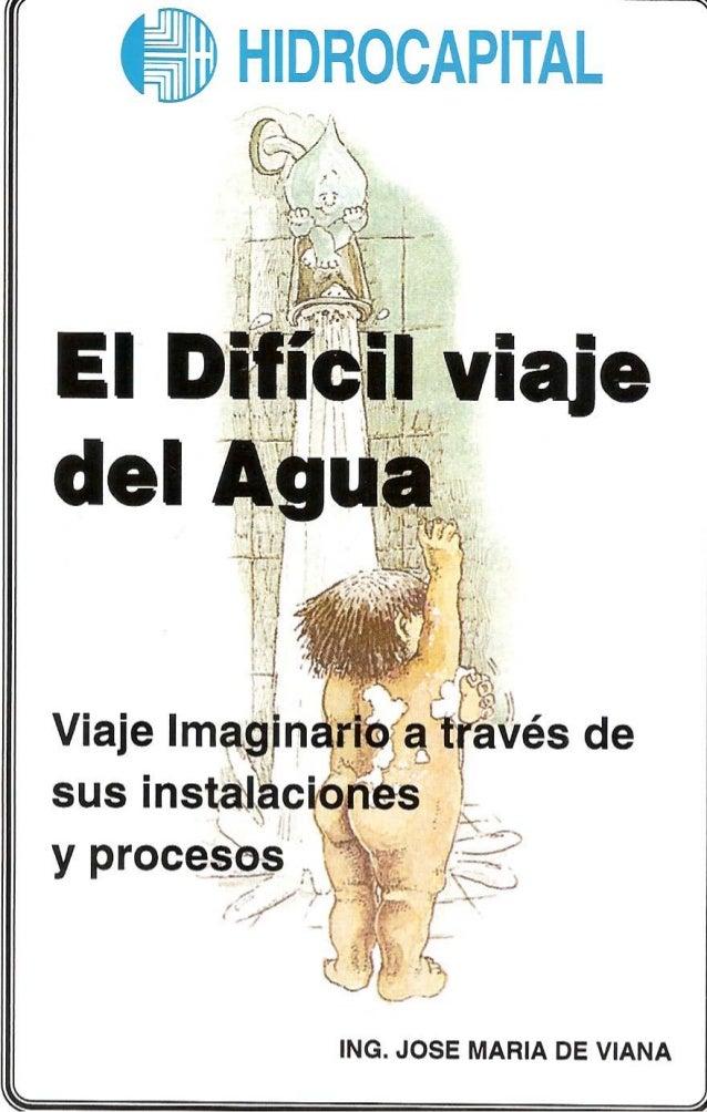 Hidrocapital, el difícil viaje del agua