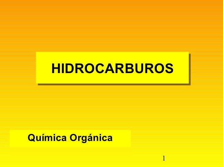 HIDROCARBUROS Química Orgánica