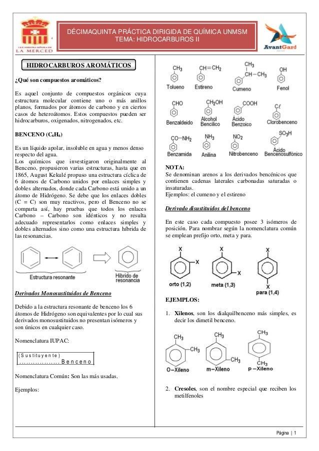 Página | 1 DÉCIMAQUINTA PRÁCTICA DIRIGIDA DE QUÍMICA UNMSM TEMA: HIDROCARBUROS II HIDROCARBUROS AROMÁTICOS ¿Qué son compue...