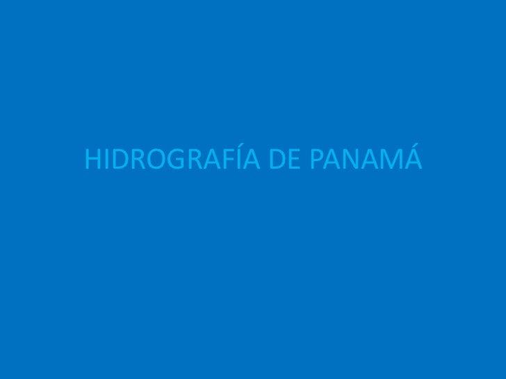 HIDROGRAFÍA DE PANAMÁ<br />