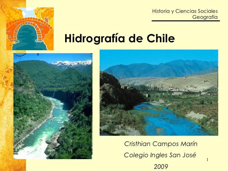 Hidrografía de Chile Cristhian Campos Marín Colegio Ingles San José  2009