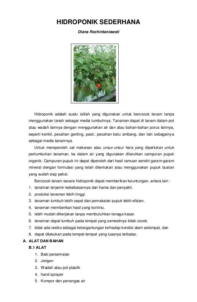 HIDROPONIK SEDERHANA Diana Rochintaniawati  Hidroponik adalah suatu istilah yang digunakan untuk bercocok tanam tanpa meng...