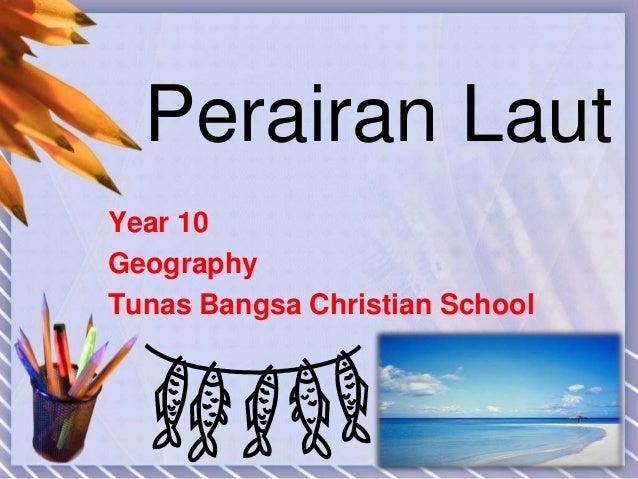 Perairan LautYear 10GeographyTunas Bangsa Christian School