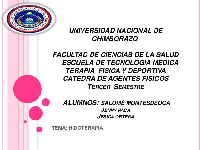 UNIVERSIDAD NACIONAL DE CHIMBORAZO  FACULTAD DE CIENCIAS DE LA SALUD ESCUELA DE TECNOLOGÍA MÉDICA TERAPIA FISICA Y DEPORTI...
