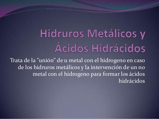 Hidruros metálicos y ácidos hidrácidos
