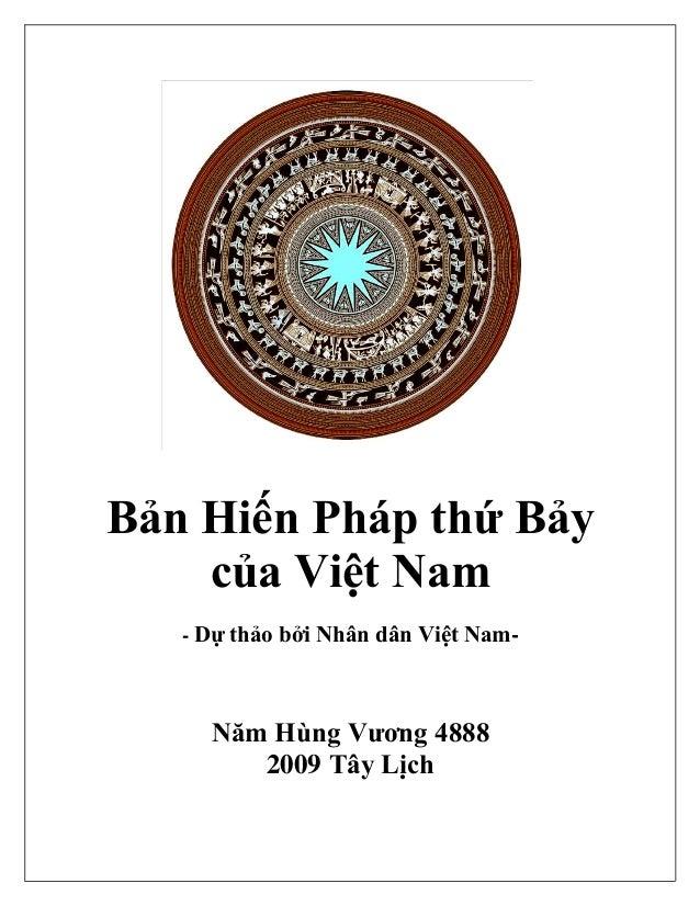 Bản Hiến Pháp thứ Bảy của Việt Nam - Dự thảo bởi Nhân dân Việt Nam-  Năm Hùng Vương 4888 2009 Tây Lịch