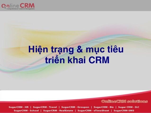 Hiện trạng và mục tiêu triển khai CRM