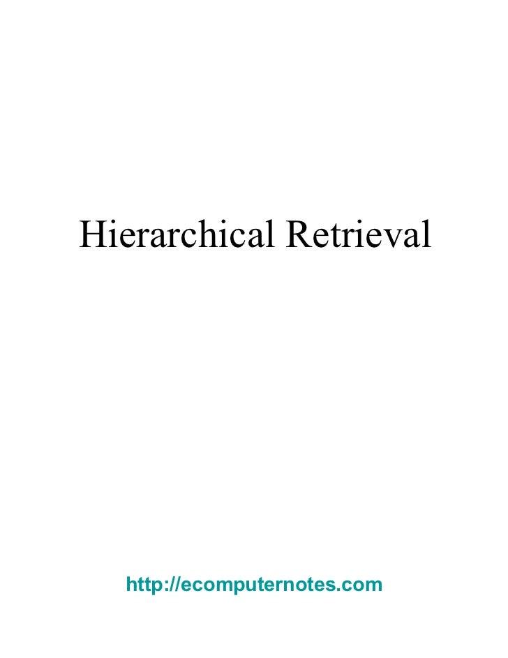 Hierarchical Retrieval  http://ecomputernotes.com