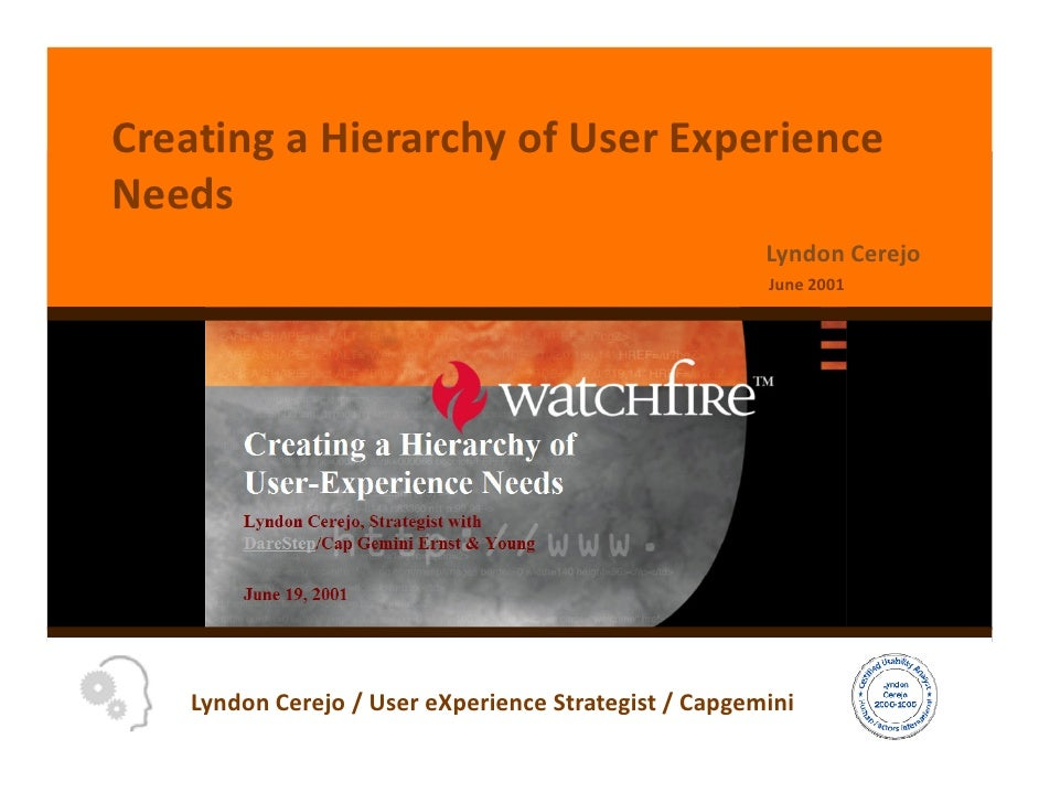 Creating a Hierarchy of User Experience Needs                                                       Lyndon Cerejo         ...