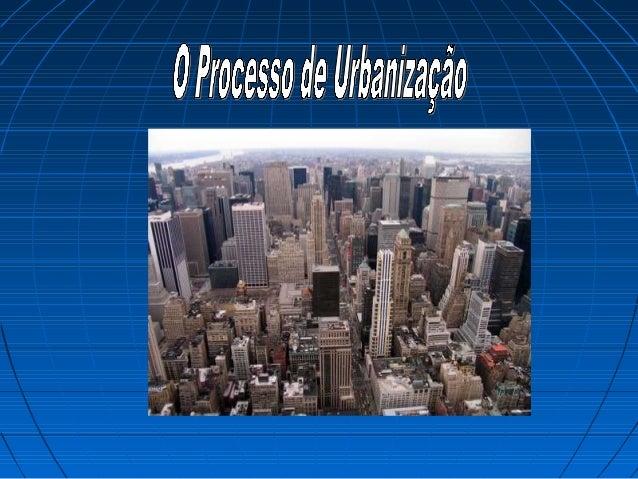 O Processo de Urbanização e a Hierarquia urbana