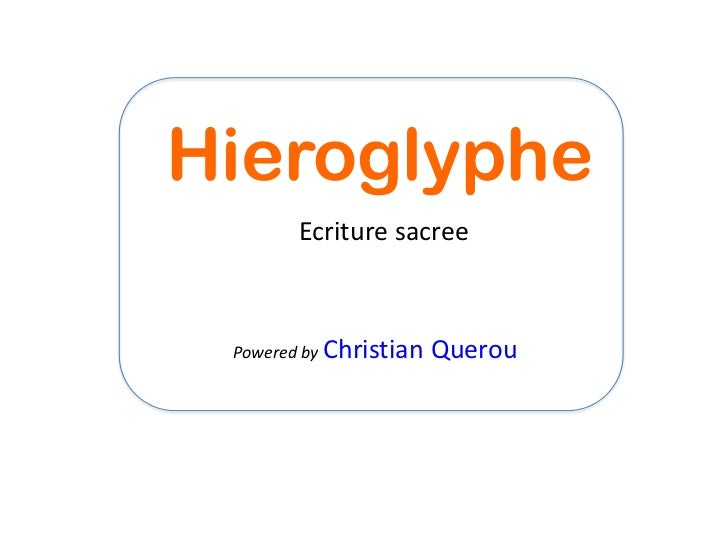 Hieroglyphe       Ecriture sacree Powered by Christian   Querou