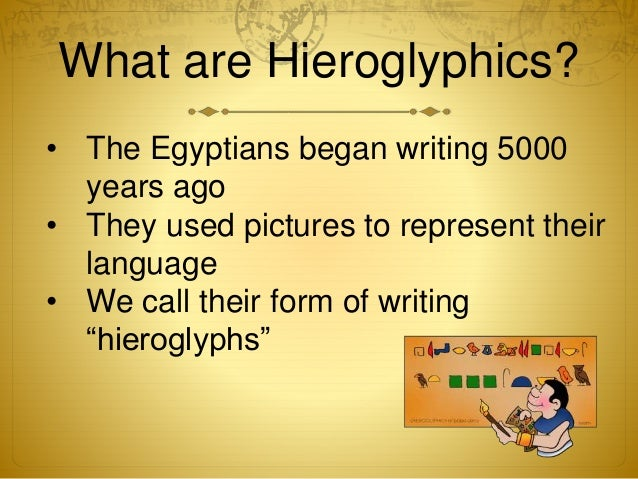 write in hieroglyphics Hieroglyphic writing: hieroglyphic writing, a system that employs characters in the form of pictures those individual signs, called hieroglyphs, may be read either.