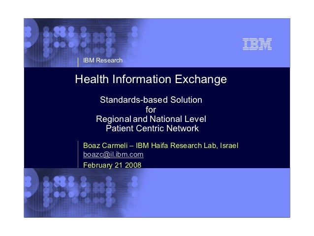 1     IBM Research    Health Information Exchange         Standards-based Solution                    for        Regional ...