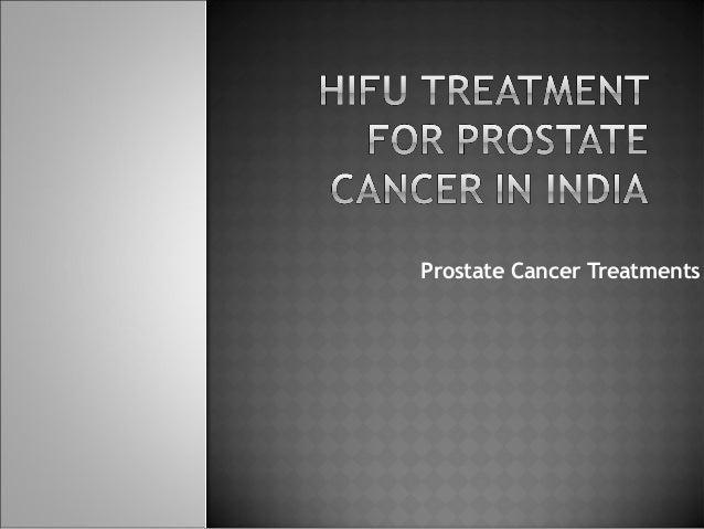 HIFU for treatment of Prostate Cancer in India