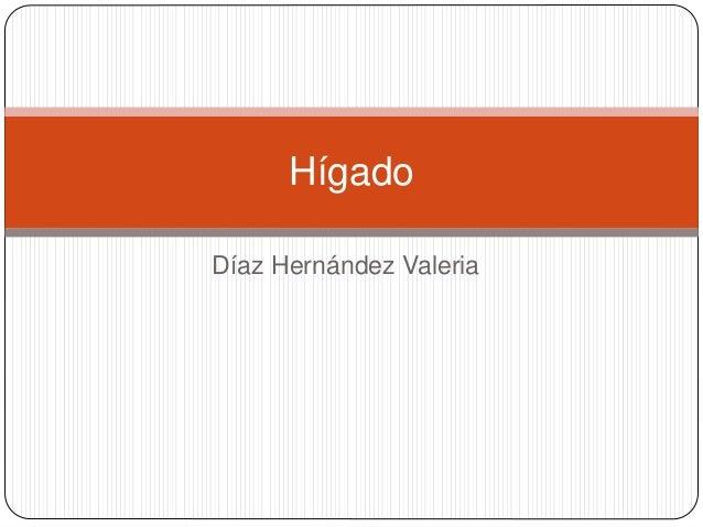 Díaz Hernández Valeria Hígado