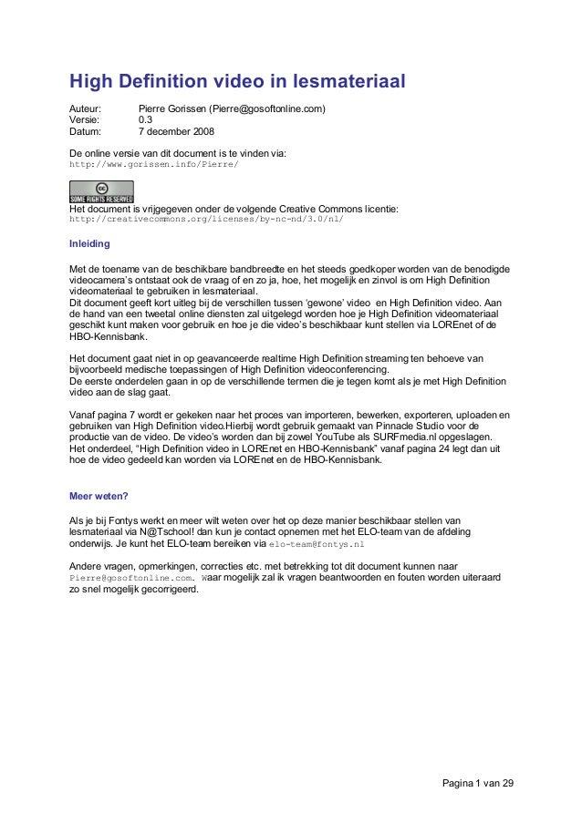 High Definition video in lesmateriaal Auteur: Pierre Gorissen (Pierre@gosoftonline.com) Versie: 0.3 Datum: 7 december 2008...