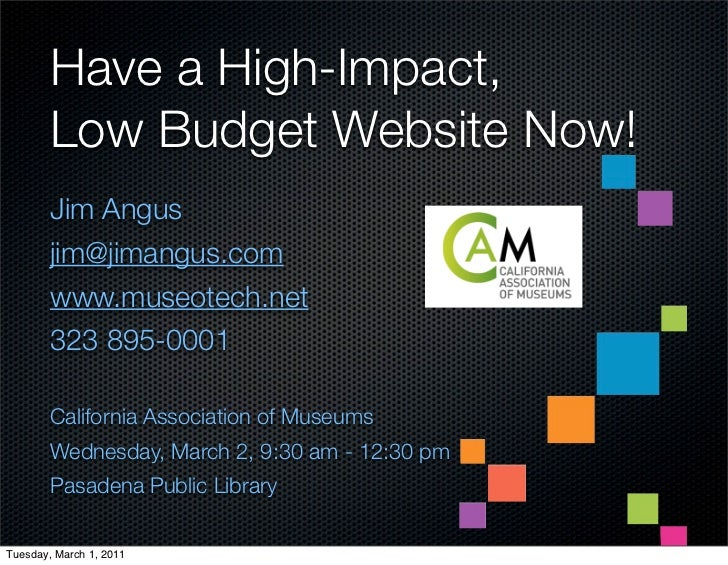 Have a High-Impact,        Low Budget Website Now!        Jim Angus        jim@jimangus.com        323 895-0001        Cal...