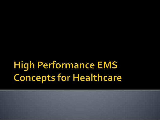 High Performance EMS Concepts for Healthcare 2008