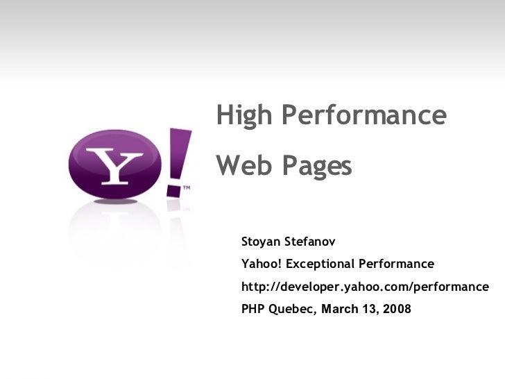 <ul><li>High Performance </li></ul><ul><li>Web Pages </li></ul><ul><ul><li>Stoyan Stefanov </li></ul></ul><ul><ul><li>Yaho...