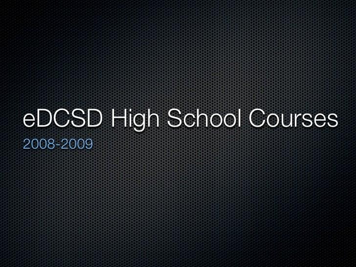 eDCSD High School Courses 2008-2009
