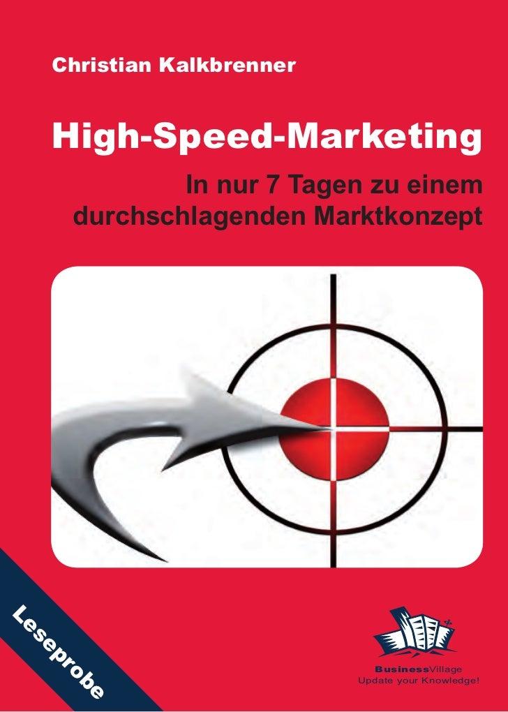 Christian Kalkbrenner        High-Speed-Marketing               In nur 7 Tagen zu einem       durchschlagenden Marktkonzep...
