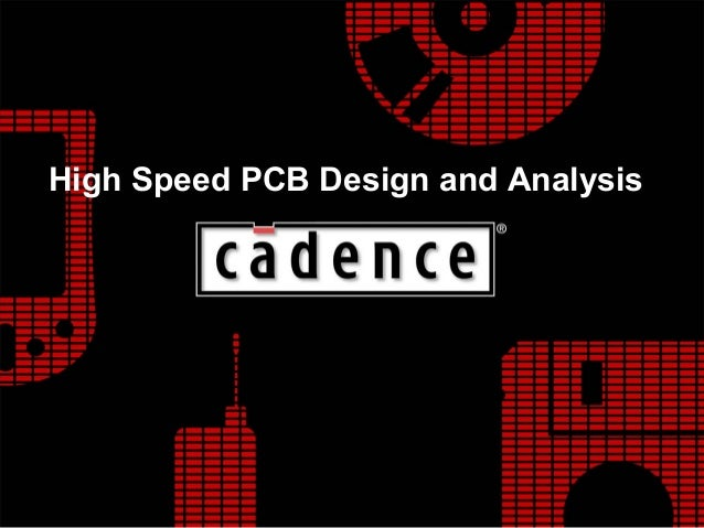 High Speed PCB Design and Analysis