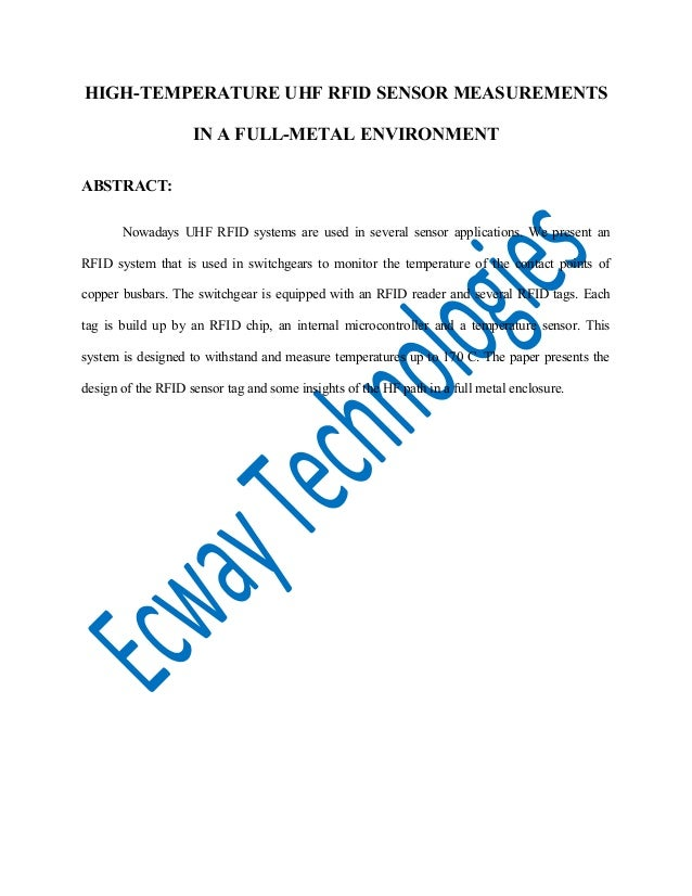 HIGH-TEMPERATURE UHF RFID SENSOR MEASUREMENTS IN A FULL-METAL ENVIRONMENT ABSTRACT: Nowadays UHF RFID systems are used in ...