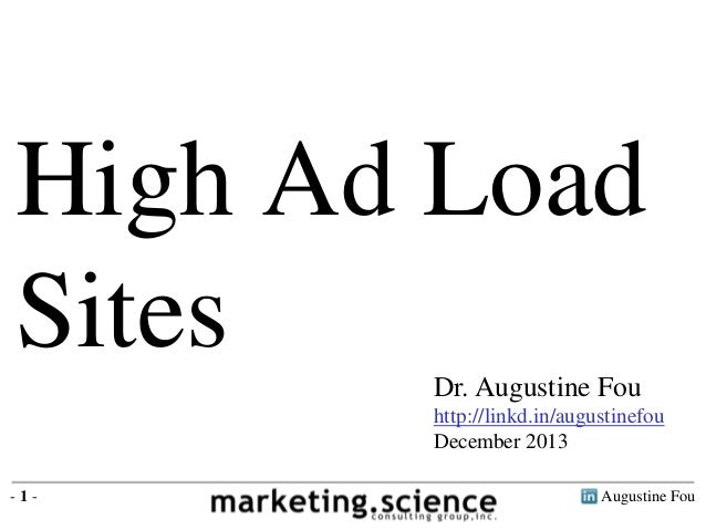 Augustine Fou- 1 - High Ad Load Sites Dr. Augustine Fou http://linkd.in/augustinefou December 2013