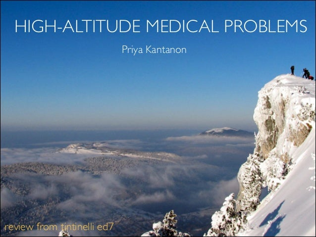 HIGH-ALTITUDE MEDICAL PROBLEMS Priya Kantanon review from tintinelli ed7