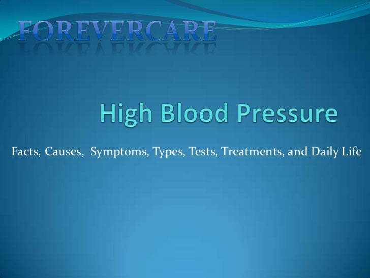 High Blood Pressure<br />Forevercare<br />Facts, Causes,  Symptoms, Types, Tests, Treatments, and Daily Life <br />
