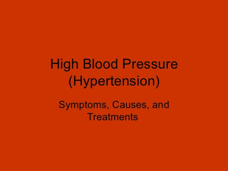 High Blood Pressure (Hypertension) Symptoms, Causes, and Treatments