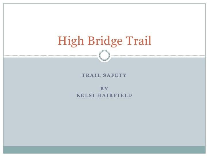 High bridge trail final