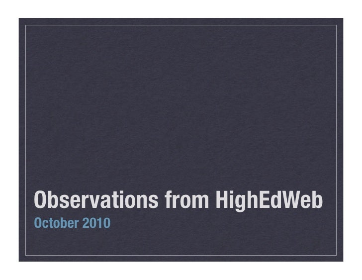 Observations from HighEdWeb 2010