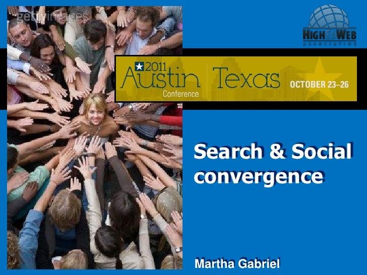 Search & SocialSearch & SocialconvergenceconvergenceMartha Gabriel