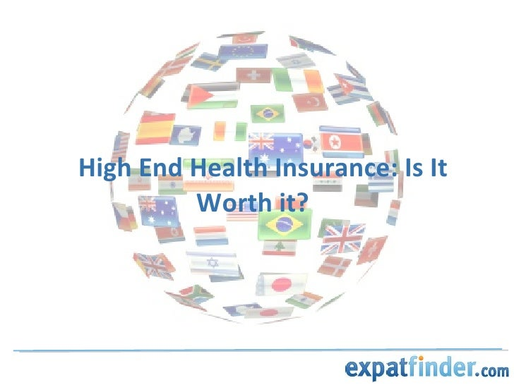 High End Health Insurance: Is It Worth it?<br />