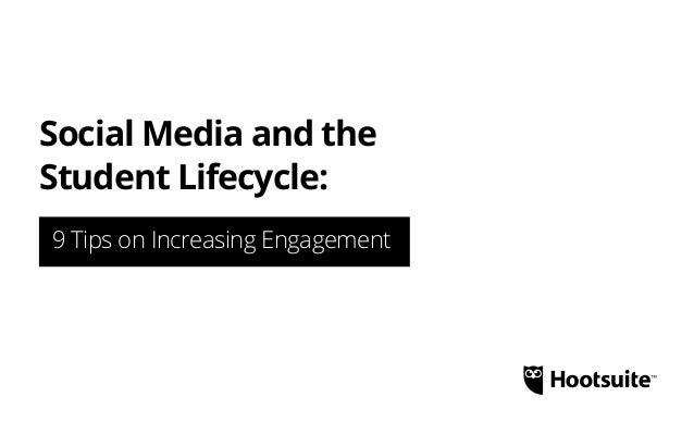Social Media and the Student Lifecycle: 9 Tips on Increasing Engagement