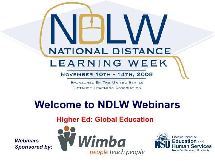 Welcome to NDLW Webinars Higher Ed: Global Education   Webinars  Sponsored by: