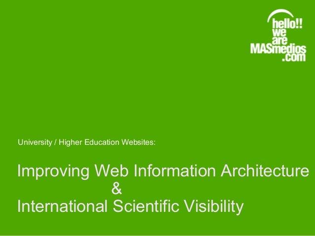 Improving Web Information Architecture & International Scientific Visibility University / Higher Education Websites: