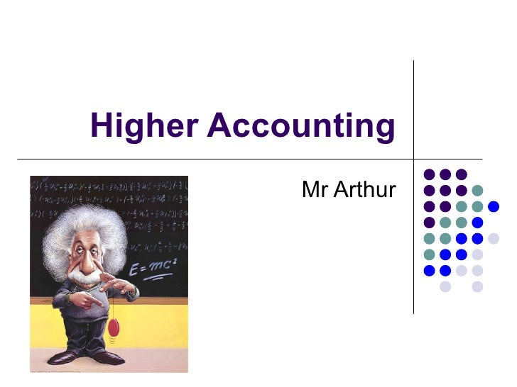 Higher Accounting Mr Arthur