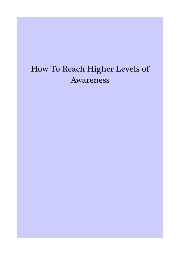 How To Reach Higher Levels of          Awareness