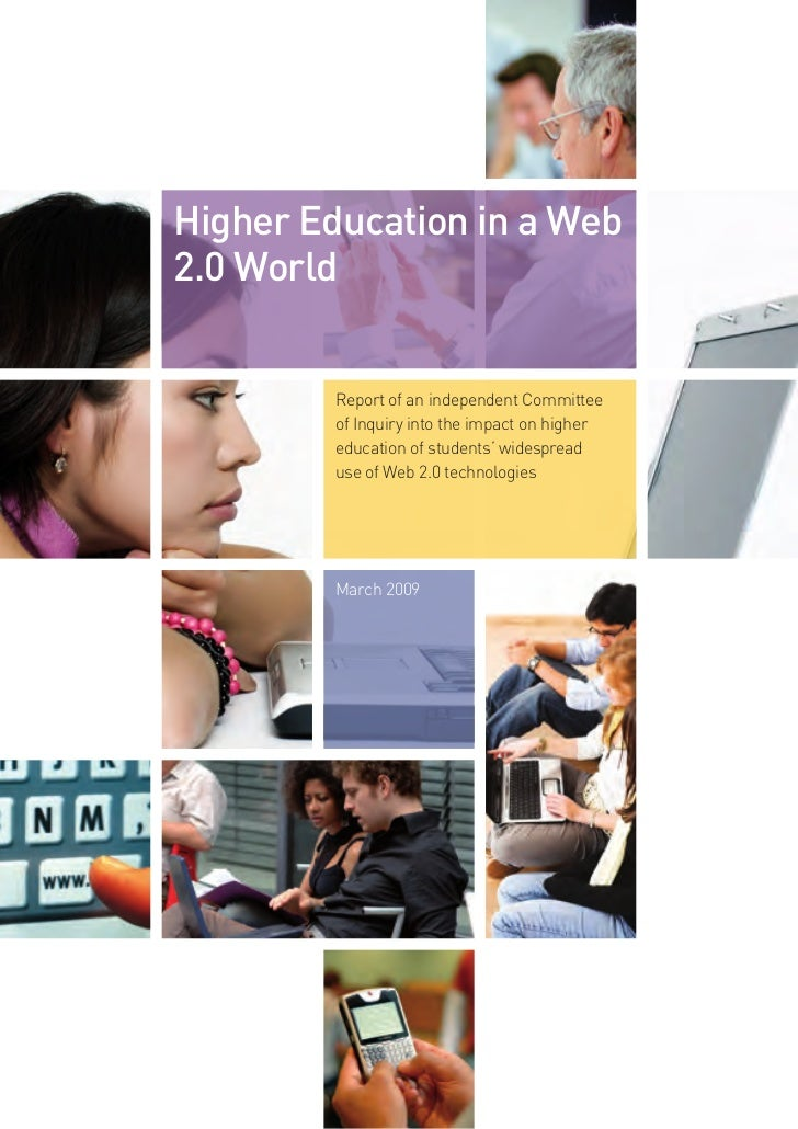 Higher Education in a Web2.0 World        Report of an independent Committee        of Inquiry into the impact on higher  ...
