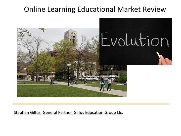 Company Overview<br />Online LearningEducational Market Review <br />Stephen Gilfus, General Partner, Gilfus Education Gro...